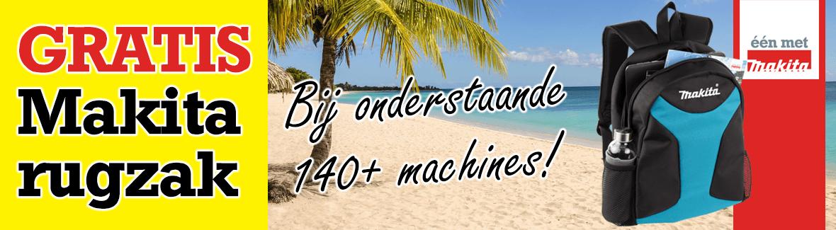 GRATIS Makita rugzak bij meer dan 150 machines!
